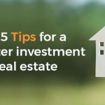 Top 5 Tips for a Better Investment in Real Estate